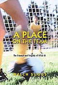 Place on the Team The Triumph & Tragedy of Title IX