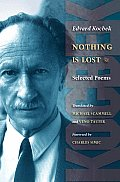Nothing Is Lost: Selected Poems (Lockert Library of Poetry in Translation)