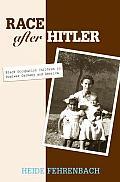 Race After Hitler Black Occupation Children in Postwar Germany & America