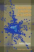 Robustness & Evolvability In Living Syst