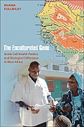 Enculturated Gene Sickle Cell Health Politics & Biological Difference In West Africa