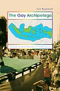 The Gay Archipelago: Sexuality and Nation in Indonesia Cover