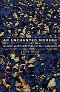 An Enchanted Modern: Gender and Public Piety in Shi'i Lebanon