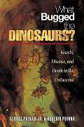What Bugged the Dinosaurs Insects Disease & Death in the Cretaceous