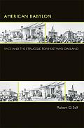 American Babylon: Race and the Struggle for Postwar Oakland (Politics and Society in Twentieth-Century America) Cover