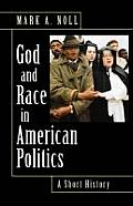 God & Race in American Politics A Short History