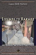 License to Harass: Law, Hierarchy, and Offensive Public Speech (Cultural Lives of Law)