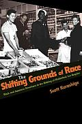 The Shifting Grounds of Race: Black and Japanese Americans in the Making of Multiethnic Los Angeles (Politics and Society in Twentieth-Century America (Hardcover)                                       Cover