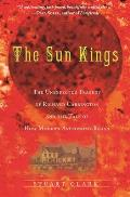 Sun Kings The Unexpected Tragedy of Richard Carrington & the Tale of How Modern Astronomy Began