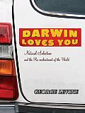 Darwin Loves You Natural Selection & the Re Enchantment of the World