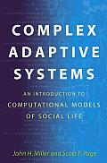 Complex Adaptive Systems: an Introduction To Computational Models of Social Life (07 Edition)