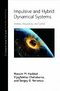 Impulsive and Hybrid Dynamical Systems: Stability, Dissipativity, and Control