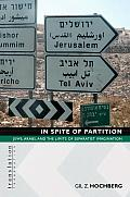 In Spite of Partition in Spite of Partition: Jews, Arabs, and the Limits of Separatist Imagination Jews, Arabs, and the Limits of Separatist Imaginati