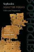 Selected Poems Odes & Fragments: Sophocles Translanted & Intr