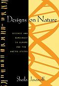 Designs on Nature Science & Democracy in Europe & the United States