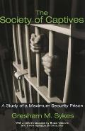 Society of Captives A Study of a Maximum Security