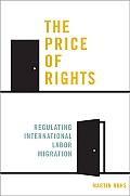 The Price of Rights: Regulating International Labor Migration