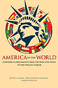 America in the World: A History in Documents from the War with Spain to the War on Terror (America in the World)