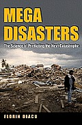 Megadisasters: The Science of Predicting the Next Catastrophe