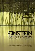 Einstein for the 21st Century His Legacy in Science Art & Modern Culture