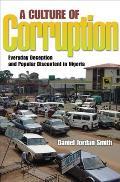 Culture of Corruption Everyday Deception & Popular Discontent in Nigeria