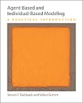 Agent Based & Individual Based Modeling A Practical Introduction