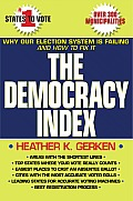 Democracy Index Why Our Election System Is Failing & How to Fix It