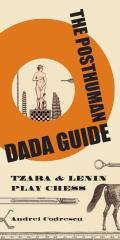 Posthuman Dada Guide Tzara & Lenin Play Chess