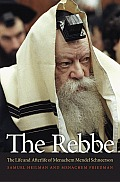 The Rebbe: The Life and Afterlife of Menachem Mendel Schneerson Cover