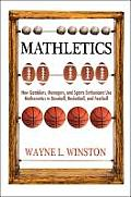 Mathletics How Gamblers Managers & Sports Enthusiasts Use Mathematics in Baseball Basketball & Football