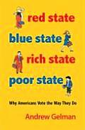 Red State Blue State Rich State Poor State Why Americans Vote the Way They Do
