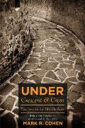 Under Crescent & Cross The Jews in the Middle Ages