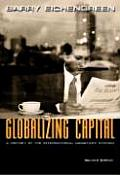 Globalizing Capital A History of the International Monetary System