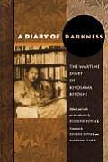 Diary of Darkness the Wartime Diary of Kiyosawa Kiyoshi
