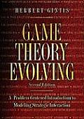 Game Theory Evolving A Problem Centered Introduction to Modeling Strategic Interaction 2nd Edition