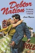 Debtor Nation The History of America in Red Ink
