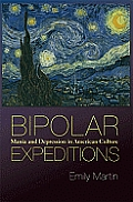 Bipolar Expeditions Mania & Depression in American Culture