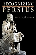Recognizing Persius (Martin Classical Lectures)