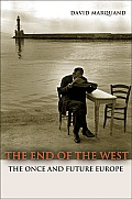 End of the West The Once & Future Europe