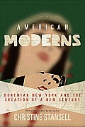 American Moderns Bohemian New York & the Creation of a New Century