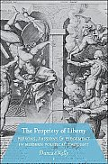 The Propriety of Liberty: Persons, Passions and Judgement in Modern Political Thought