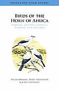 Birds of the Horn of Africa: Ethiopia, Eritrea, Djibouti, SOM (Princeton Field Guides) Cover