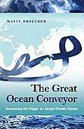 The Great Ocean Conveyor: Discovering the Trigger for Abrupt Climate Change