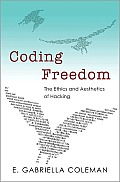 Coding Freedom: the Ethics and Aesthetics of Hacking (12 Edition)