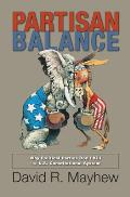 Partisan Balance Why Political Parties Dont Kill the US Constitutional System