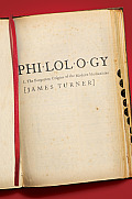Philology: The Forgotten Origins of the Modern Humanities