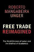 Free Trade Reimagined: The World Division of Labor and the Method of Economics Cover