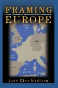 Framing Europe: Attitudes to European Integration in Germany, Spain, and the United Kingdom