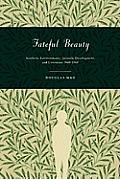 Fateful Beauty: Aesthetic Environments, Juvenile Development, and Literature, 1860-1960