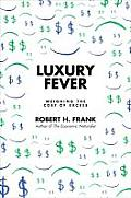 Luxury Fever Weighing the Cost of Excess